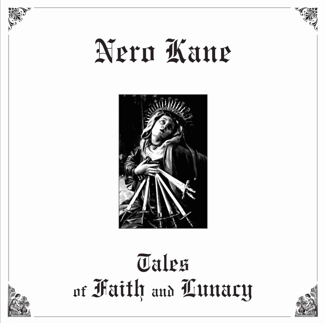 "Nero Kane, ""Tales of Faith and Lunacy"""